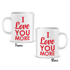 I Love You More Mug Lovers Couple Valentines Birthday Present Gift (MUGPN00224)