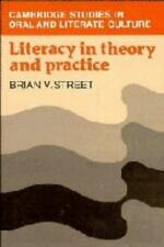 Literacy in Theory and Practice: By Street, Brian V.
