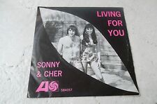 SONNY $ CHER LIVING FOR YOU 45 DUTCH 1966 RARE
