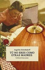 T· NO ERES COMO OTRAS MADRES / YOU'RE NOT LIKE OTHER MOTHERS - SCHROBSDORFF, ANG