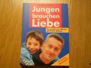 Jungen brauchen Liebe - Wolfgang Thielke -Söhne zu glücklichen Männern- Weltbild