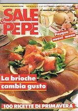 SALE & PEPE - N.4 - 1992 - BRIOCHE - MENU' DI PASQUA - 100 RICETTE DI PRIMAVERA