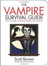 The Vampire Survival Guide: How to Fight, and Win,
