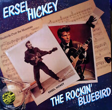 ERSEL HICKEY - THE ROCKIN' BLUEBIRD - BACK-TRAC - 1985 LP - ROCKABILLY