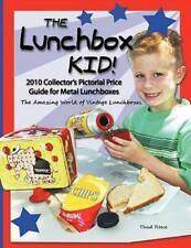The Lunchbox Kid!: 2010 Collector's Pictorial Price Guide For Metal Lunchbo.