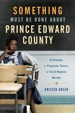 Something Must Be Done About Prince Edward County: A Family, a-ExLibrary
