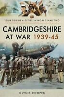 Cambridgeshire at War 1939-45 by Glynis Cooper 9781473875838 | Brand New