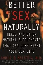 Better Sex Naturally: Herbs and Other Natural Supplements That Will Ju-ExLibrary