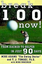 NEW Break 100 Now: From Hacker to Golfer in Just 90 Days by Mike Adams