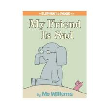 My Friend Is Sad by Mo Willems, Mo Willems (illustrator)
