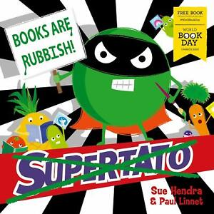 Supertato Books Are Rubbish WBD 2020 Children Book By  Paul Linnet & Sue Hendra