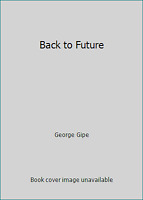 Back to Future by George Gipe