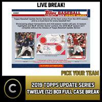 2019 TOPPS UPDATE SERIES BASEBALL 12 BOX FULL CASE BREAK #A594 - PICK YOUR TEAM