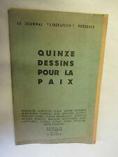 Le Journal Libération présente Quinze Dessins pour la Paix (Fernand Léger,Babin,