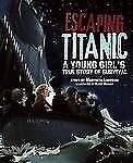Escaping Titanic: A Young Girl's True Story of Survival-ExLibrary