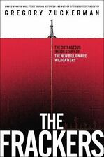 The Frackers: The Outrageous Inside Story of the New Billionaire Wildcatters by