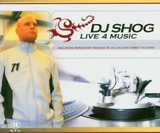 DJ Shog Live 4 music (2004) [Maxi-CD]