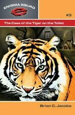 The Case of the Tiger on the Toilet [Enigma Squad #3] Volume 3