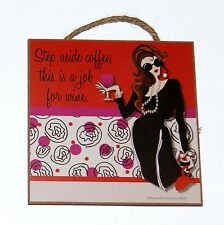 "Step aside coffee, this is a job for wine 5"" x 5"" Wall or Table Placed Sign"