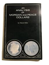 BOOK AN ANALYSIS OF MORGAN AND PEACE DOLLARS W. MILLER