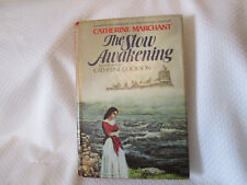 SLOW AWAKENING By Catherine Marchant - Hardcover - Dust Cover 1977
