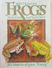 Australian Frogs  Amazing Amphibians  Jill Morris   Lynne Tracey