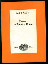 POMEROY SARAH DONNE IN ATENE E ROMA EINAUDI 1978 SAGGI 601 STORIA ROMANA GRECIA