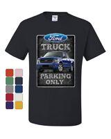 Ford Truck Parking Only T-Shirt Pickup Truck Built Ford Tough Tee Shirt