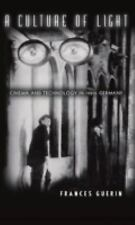 A Culture of Light : Cinema and Technology in 1920s Germany by Frances Guerin...