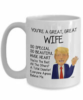 Trump Wife Mug For Wife Gifts For Wife Coffee Mug Funny Donald Trump Wife Cup