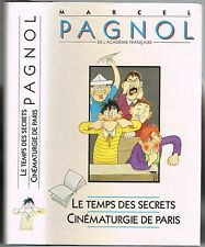 Le Temps des secrets Souvenirs d'Enfance Cinématurgie de Paris de Marcel PAGNOL