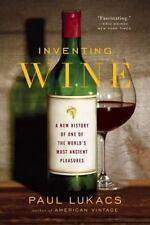 Inventing Wine: A New History of One of the World's Most Ancient Pleasures, , Lu