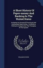 A Short History of Paper-Money and Banking in the United States: Including an Ac
