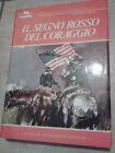 Stephen Crane - IL SEGNO ROSSO DEL CORAGGIO - 1972 - 1° Ed. Mondadori