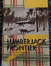 THE LUMBERJACK FRONTIER, BY WALKER D. WYMAN. 1969 SIGNED COPY. VG.