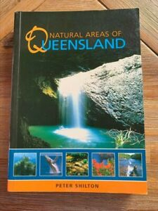 NATURAL AREAS OF QUEENSLAND By Peter Shilton - Paperback - 2005 - 384 pages