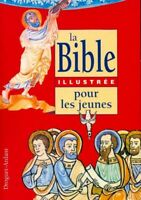 La Bible illustrée pour les jeunes - Collectif - Livre - 40306 - 2126749