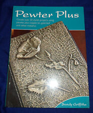 Pewter Plus:  30 Stylish Projects Using Pewter | B/New PB, 2007