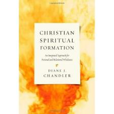 Christian Spiritual Formation - Paperback NEW Diane J. Chandl 2014-06-20