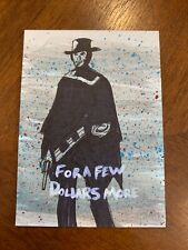 2007 Sketch Movie Poster Card signed by Jason Hughes - For a Few Dollars More