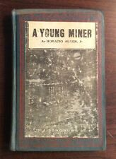 The Young Miner (Undated, Hardcover) Horatio Alger Jr PreOwnedBook.com