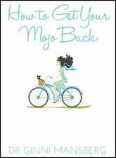How to Get Your Mojo Back (Paperback or Softback)
