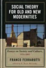 Social Theory for Old and New Modernities: Essays on Society and Culture, 197...