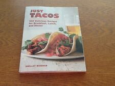 Just Tacos: 100 Delicious Recipes for Breakfast, Lunch, and Dinner, Wiseman