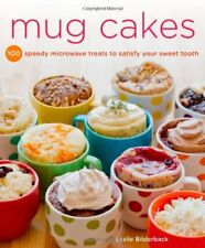 Mug Cakes 100 Speedy Microwave Treats to Satisfy Your Sweet Tooth 2013,Paperback