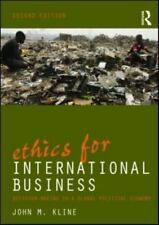 Ethics for International Business : Decision-Making in a Global Political...
