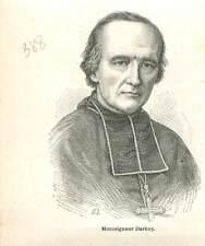 Monseigneur Georges Darboy 1813-1871 archevêque de Paris la Commune GRAVURE 1883