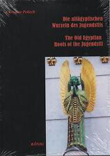 DIE ALTÄGYPTISCHEN WURZELN DES JUGENDSTILS - Christine Pellech BUCH - NEU