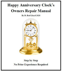 Happy Anniversary Clock?s Owners Repair Manual, No Experience Required 400 Day