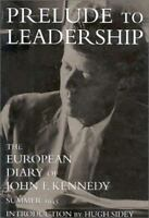 Prelude to Leadership: The European Diary of John F. Kennedy: Summer 1945: Used
